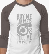Buy me car parts and tell me i'm pretty T-Shirt