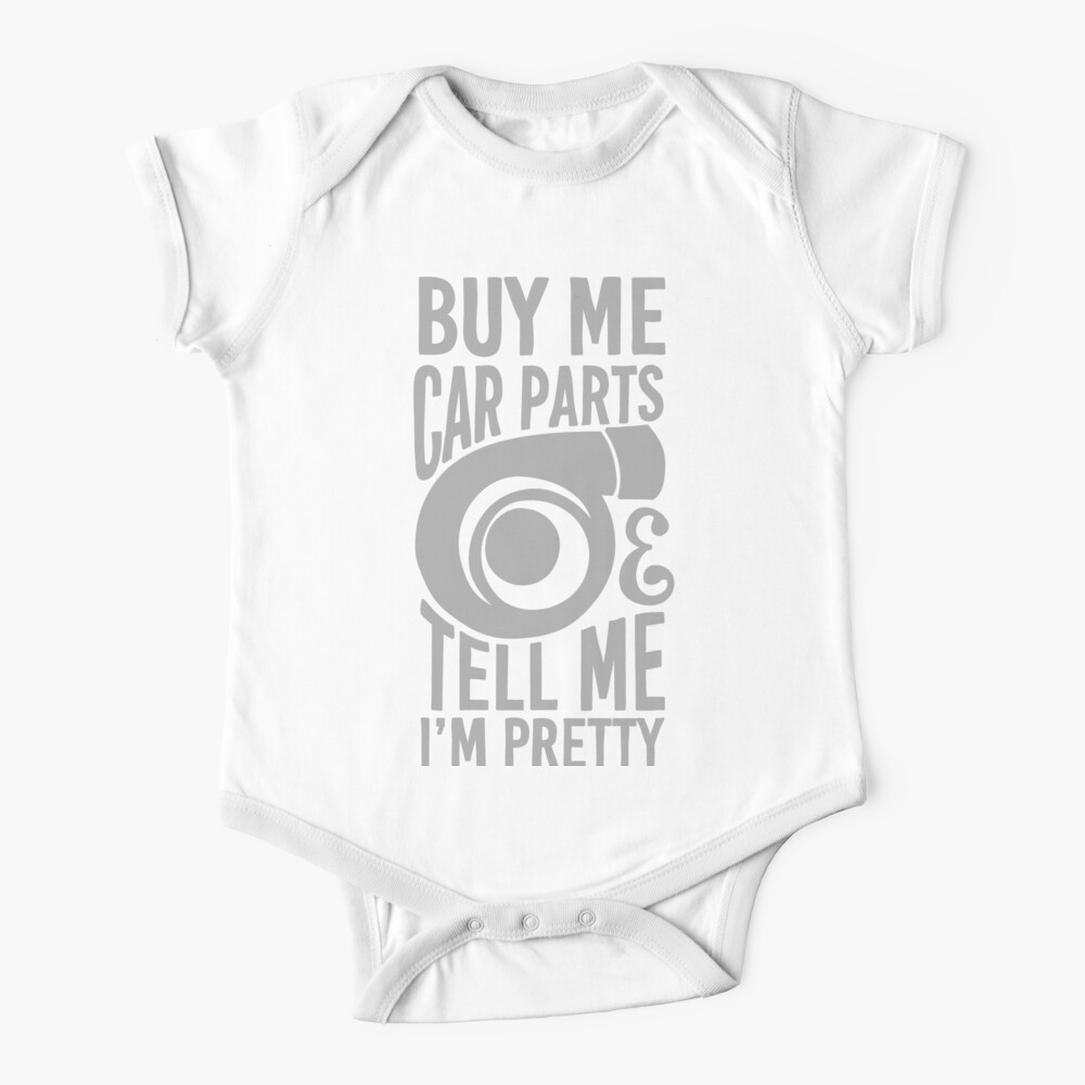 Buy me car parts and tell me i'm pretty Baby One-Piece
