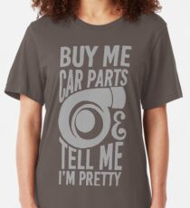 Buy me car parts and tell me i'm pretty Slim Fit T-Shirt