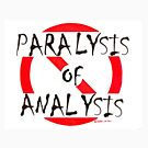 Stop Paralysis of Analysis by theBetty