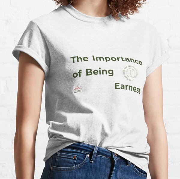 The Importance of Being at Earnest (green) Classic T-Shirt