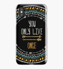 """""""You only live once"""" iPhone Case/Skin"""