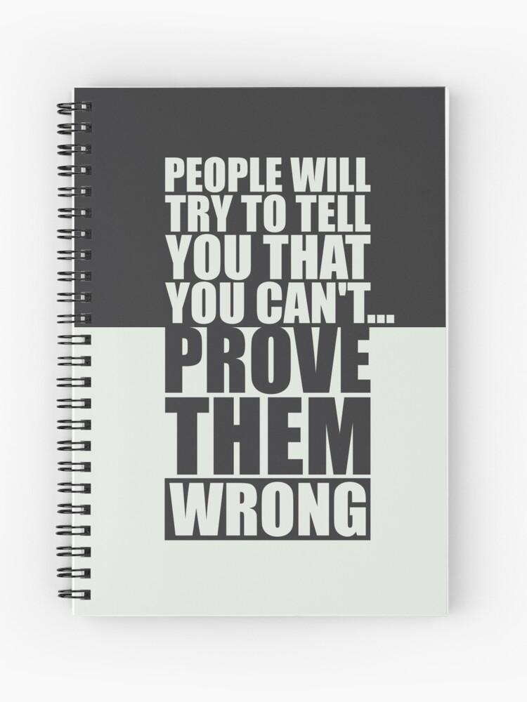 People Will Try To Tell You That You Cantprove Them Wrong Gym