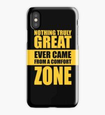 Nothing Truly Great Ever Came From A Comfort Zone. – Gym Motivational Quotes iPhone Case