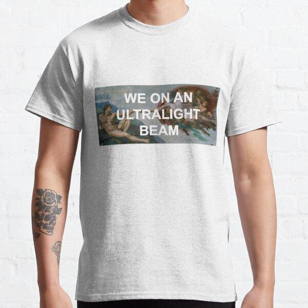 We On An Ultralight Beam Classic T-Shirt