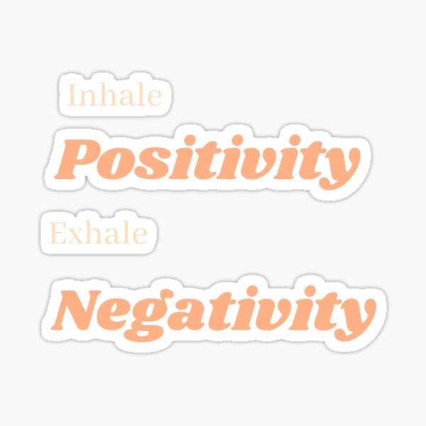 INHALE positivity EXHALE negativity Sticker