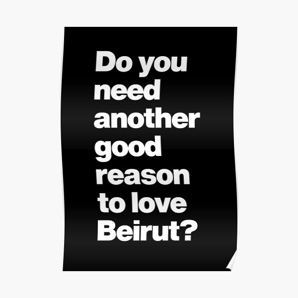 Do you need another good reason to love Beirut Lebanon Poster