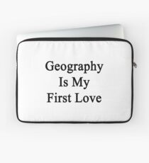 Geography Is My First Love Laptop Sleeve