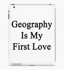 Geography Is My First Love iPad Case/Skin