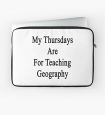 My Thursdays Are For Teaching Geography Laptop Sleeve