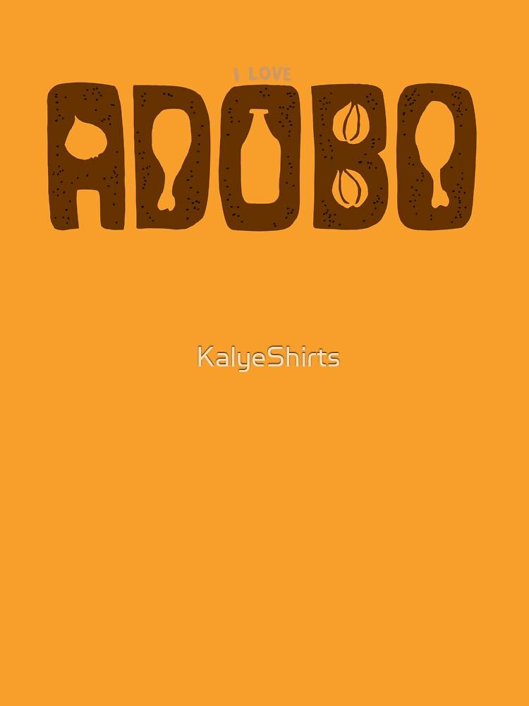 I Love Adobo by KalyeShirts