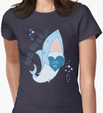 sharks need love too Womens Fitted T-Shirt