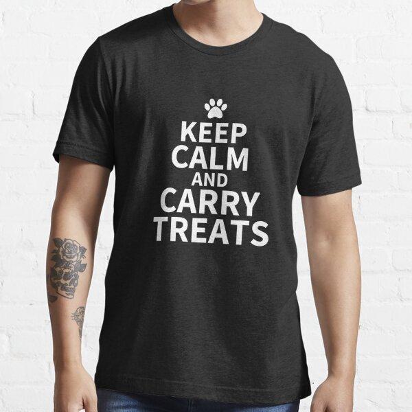 Behalten Sie Ruhe und tragen Sie Leckereien Hundetrainer lustiges T-Shirt Essential T-Shirt