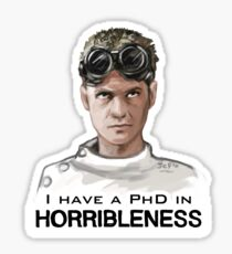 I have a PHD in HORRIBLENESS! Sticker