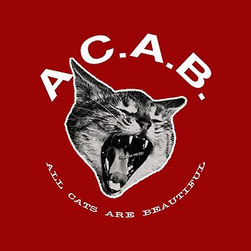 ACAB - All Cats Are Beautiful by Apocalyptopia