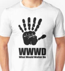 What would Walter Do? Fringe Unisex T-Shirt