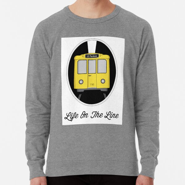 Berlin U-Bahn Train - Life on the Line - Lightweight Sweatshirt