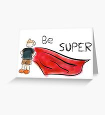 Be Super Greeting Card