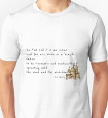 In the end it is an ocean... - Inspirational Quote Unisex T-Shirt