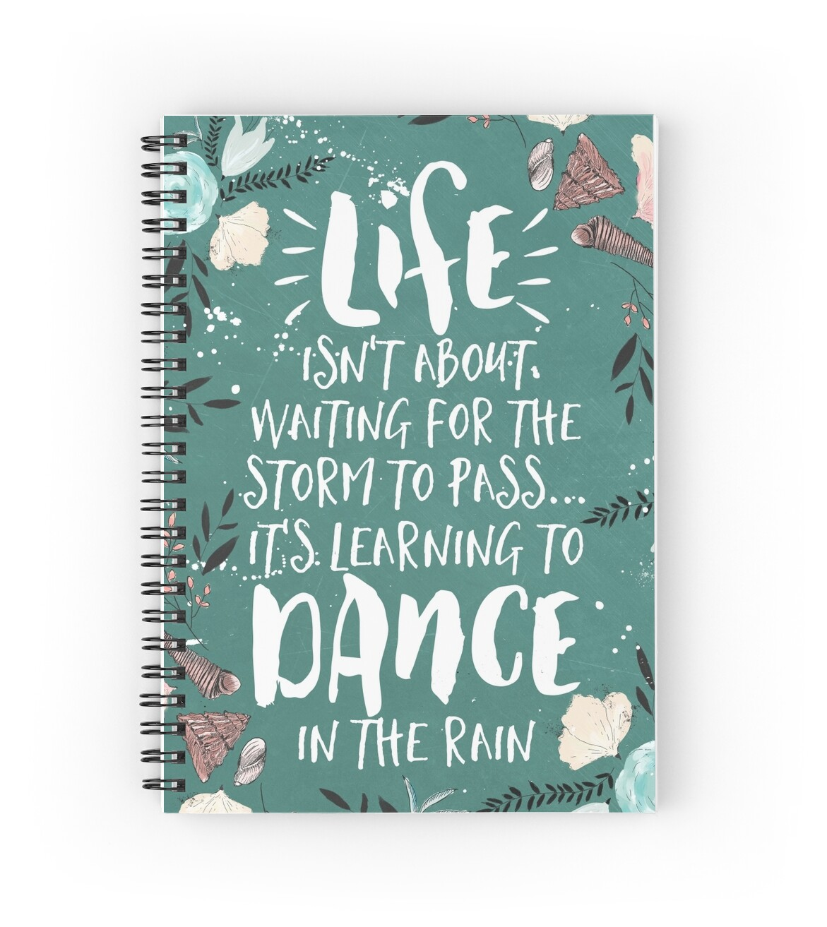 Quot Life Isn T About Waiting For The Storm To Pass It S Learning To Dance In The Rain Quot Spiral
