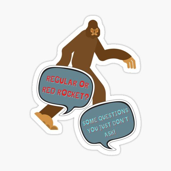 Bigfoot? Regular or Red Rocket? Sticker