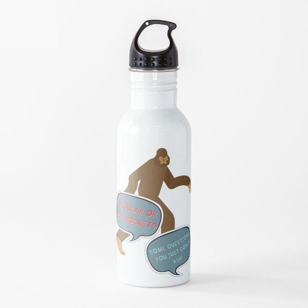 Bigfoot? Regular or Red Rocket? Water Bottle