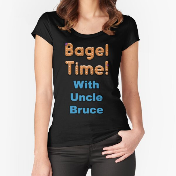 Bagel Time With Uncle Bruce with the transparent background Fitted Scoop T-Shirt