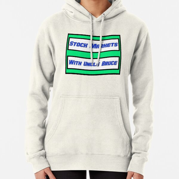 STOCK MARKETS WITH UNCLE BRUCE  Pullover Hoodie