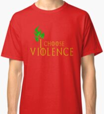 I choose violence Classic T-Shirt