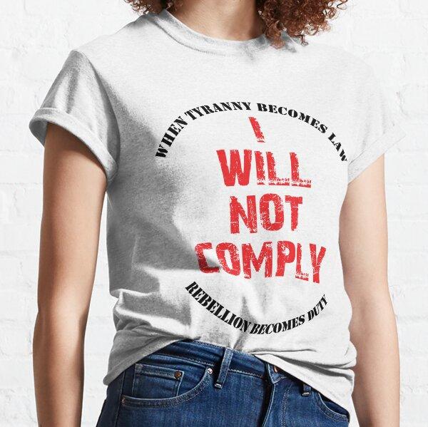 Ich werde nicht einhalten Classic T-Shirt