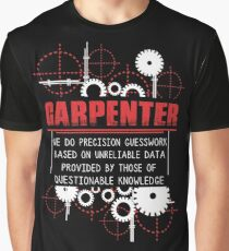 Carpenter - We Do Precision Guesswork Based On Unreliable Data Graphic T-Shirt