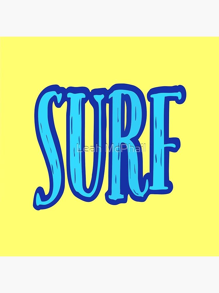 Blue and Yellow Surf Typography  by LeahMcPhail