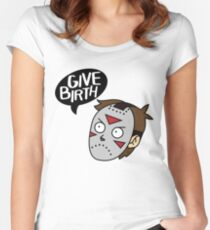 Give Birth Women's Fitted Scoop T-Shirt