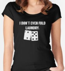 FOLD LAUNDRY FUNNY POKER Women's Fitted Scoop T-Shirt