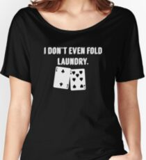 FOLD LAUNDRY FUNNY POKER Women's Relaxed Fit T-Shirt