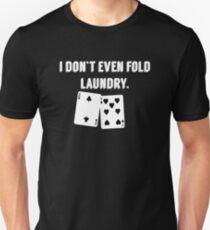 FOLD LAUNDRY FUNNY POKER T-Shirt