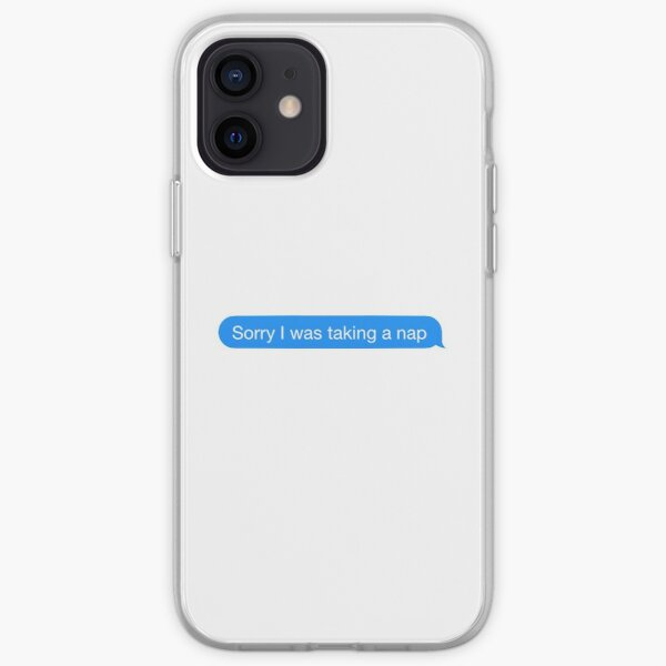 sorry i was taking a nap iPhone Soft Case