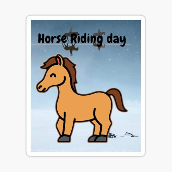 Horse Ridding Day  Sticker