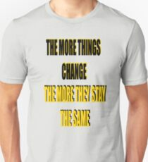 The more things change... T-Shirt