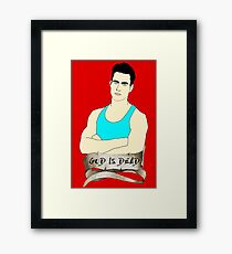 God is Dead, Bro Framed Print