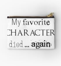 My favorite character died... again Studio Pouch