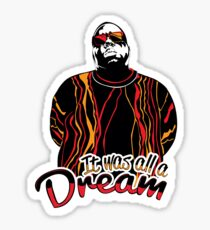 The Notorious B.I.G. - It was all a dream Sticker