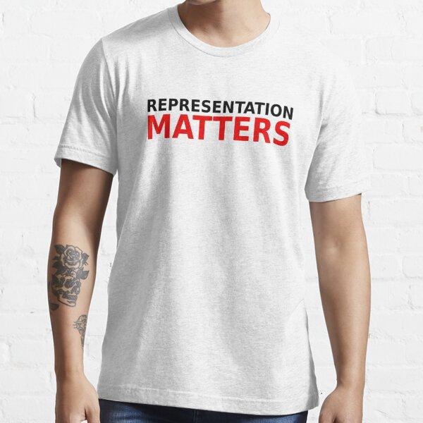 Representation Matters  Essential T-Shirt