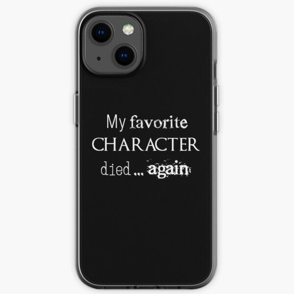 My favorite character died... again (white) iPhone Flexible Hülle