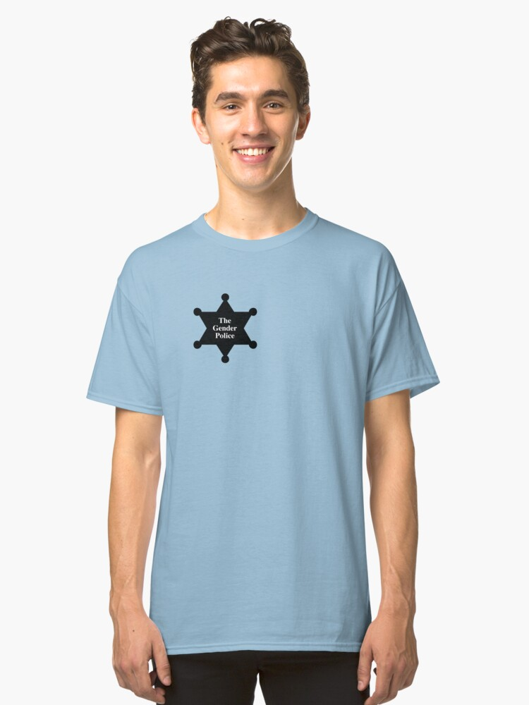The Gender Police Badge  Classic T-Shirt Front