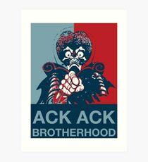 I'm with ACK ACK! - Brotherhood Art Print