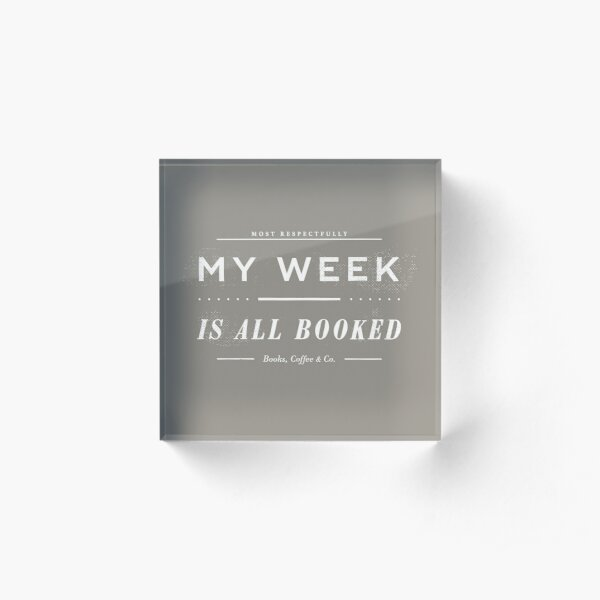 My Week Is All Booked (Stone Edition) Acrylic Block