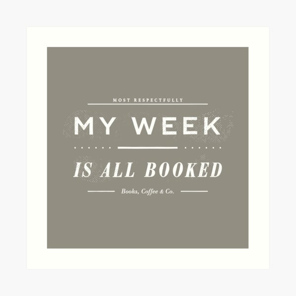 My Week Is All Booked (Stone Edition) Art Print