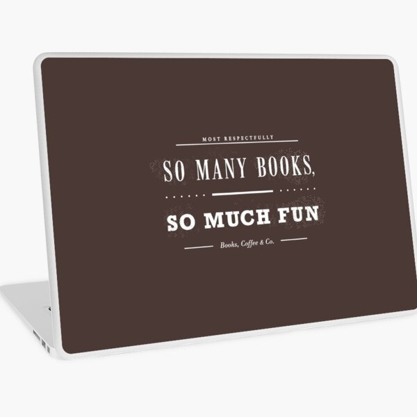 So Many Books So Much Fun (Chocolate Edition) Laptop Skin