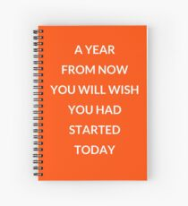 A year from now... Spiral Notebook